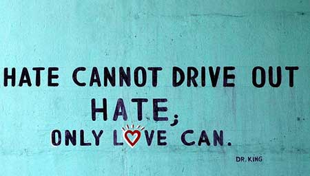 hate-cannot-drive-out-hate-only-love-can